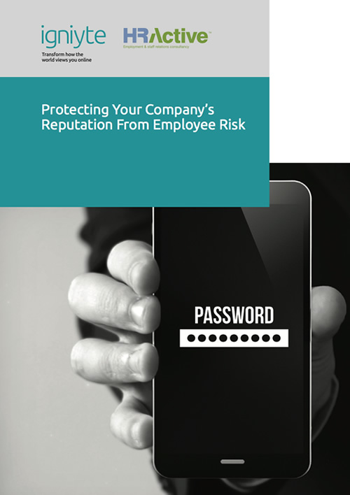 Protecting your company's reputation from employee risk - Igniyte DISABLED