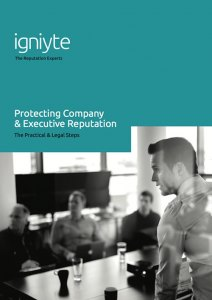 Protecting your company and executive reputation - Igniyte